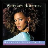 Whitney Houston - Greatest Love Of All Reproduction encadrée pour collectionneurs