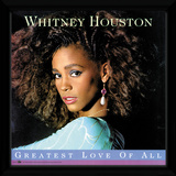 Whitney Houston - Greatest Love Of All Lámina de coleccionista