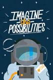 Teskt: Imagine The Possibilities (Zo veel mogelijkheden) Affiches