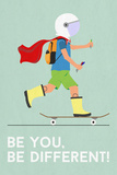 Tekst: Be You, Be Different! (Wees jezelf, wees anders!) Poster