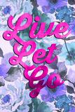 Live Let Go Kunstdrucke