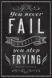 You Never Fail Until You Stop Trying - Tu ne peux échouer tant que tu essaies de réussir. Poster