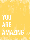 You Are Amazing Poster by Rebecca Peragine