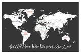 Not All Those Who Wander are Lost (Niet iedereen die dwaalt is verdwaald) wereldkaart op zwart Posters van Rebecca Peragine