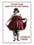It's not over until the fat lady sings (Hasta el rabo todo es toro) Pósters