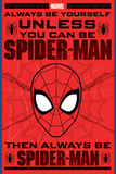 Spider Man: Always be yourself... (Sii sempre te stesso, se non puoi essere Spider Man) Stampe