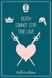 The Princess Bride - Death Cannot Stop True Love Arte