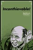 The Princess Bride - Inconthievable! (Vizzini) Posters