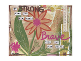 Be Strong Posters by Monica Martin