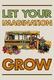 Tekst: Let Your Imagination Grow (Laat je verbeelding groeien) Foto