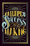 Tekst: Failure Is Success In The Making (Mislukking is hetzelfde als succes in wording) Posters