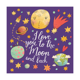I Love You to the Moon and Back. Awesome Romantic Card with Lovely Planets, Moon, Spaceship, Starts Prints by  smilewithjul