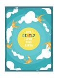 Tekst: Live Gently Upon this Earth (Ga voorzichtig met de aarde om) Poster van Rebecca Lane