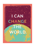 I can change the world (Puedo cambiar el mundo) Pósters por Rebecca Lane