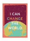 Tekst: I Can Change The World (Ik kan de wereld veranderen) Foto van Rebecca Lane
