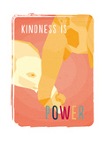 Tekst: Kindness is Power (Vriendelijkheid is kracht) Print van Rebecca Lane