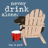 Never Drink Alone (Blue) Opspændt lærredstryk af  Dog is Good