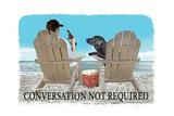 Conversation Not Required Poster von  Dog is Good