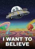 Rick and Morty - I Want to Believe Kunstdrucke