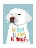 Be Silly, Kind and Honest Arte por Ginger Oliphant