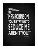 The Graduate - Seduce Me Giclee Print by Mark Rogan