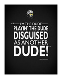Tropic Thunder I'm The Dude Reproduction procédé giclée par Mark Rogan