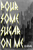 Def Leppard - Pour Some Sugar On Me Posters