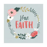 Wildflower Daydreams IV Have Faith Posters by Laura Marshall