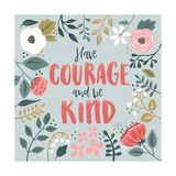 Wildflower Daydreams II Have Courage Prints by Laura Marshall