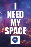 NASA - I Need My Space Pósters