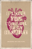 I Love You With All My Heart Posters