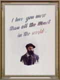 I Love You More Than All The Monet in the World Plakater