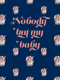 Nobody But My Baby Affiches