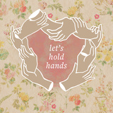 Let's Hold Hands Print
