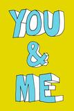 You And Me Posters tekijänä Eric Scheib