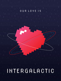 Our Love Is Intergalactic Poster