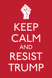 Keep Calm and Resist Trump Pósters por  Ephemera