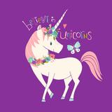 Believe in Unicorns Poster von Heather Rosas