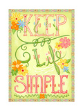 Keep Life Simple Stampe di Jacque Pierro