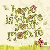 Home Is Where Your Mom Is Lámina por Robbin Rawlings