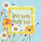 Love More Worry Less Poster von Robbin Rawlings