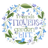 Friends are the Flowers in the Garden of Life Poster di Heather Rosas