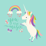 You are Magic - Rainbow and Unicorn Kunstdrucke von Heather Rosas