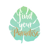 Find Your Paradise Plakater av Bella Dos Santos