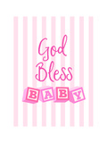 God Bless Baby Poster by Bella Dos Santos
