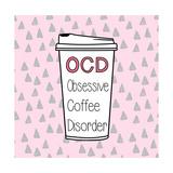 OCD Posters tekijänä Evangeline Taylor