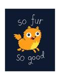So Fur So Good Pôsters por Michael Buxton
