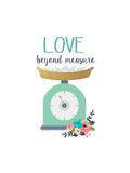 Love Beyond Measure Prints by Jo Moulton