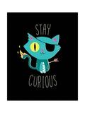 Stay Curious (Bleib neugierig - Motivationsposter) Giclée-Premiumdruck von Michael Buxton