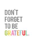 Be Grateful Giclée-Premiumdruck von  Kindred Sol Collective